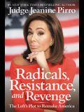 Radicals, Resistance, and Revenge Lib/E: The Left's Insane Plot to Remake America