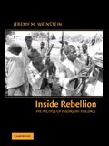 Inside Rebellion: The Politics of Insurgent Violence