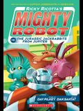 Ricky Ricotta's Mighty Robot vs. the Jurassic Jackrabbits from Jupiter (Ricky Ricotta's Mighty Robot #5), 5