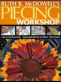 Ruth B. McDowell's Piecing Workshop - Print-On-Demand Edition [With Patterns]