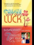 Create Your Own Luck: 7 Steps to Get Your Lucky On