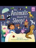 Animals Would Not Sleep!