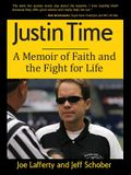 Justin Time: A Memoir of Faith and the Fight for Life