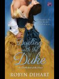 Dueling with the Duke