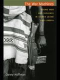 The War Machines: Young Men and Violence in Sierra Leone and Liberia