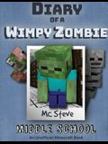 Diary of a Minecraft Wimpy Zombie Book 1: Middle School (Unofficial Minecraft Series)