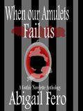 When our Amulets Fail us