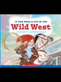 If You Were a Kid in the Wild West (If You Were a Kid)