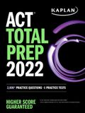 ACT Total Prep 2022: 2,000+ Practice Questions + 6 Practice Tests