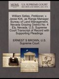 William Sellas, Petitioner, V. Jesse Kirk, as Range Manager, Bureau of Land Management, Nevada Grazing District No. 4 Ely, Nevada. U.S. Supreme Court