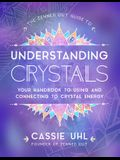 The Zenned Out Guide to Understanding Crystals: Your Handbook to Using and Connecting to Crystal Energy