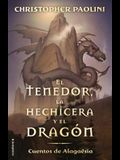 El Tenedor, la Hechicera y el Dragon: Cuentos de Alagaesia Vol. 1 = The Fork, the Witch, and the Worm