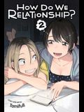 How Do We Relationship?, Vol. 2