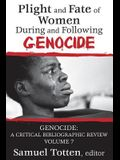 Plight and Fate of Women During and Following Genocide: Volume 7, Genocide - A Critical Bibliographic Review