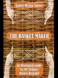 The Basket Maker: An Illustrated Guide to 20th Century Basket Weaving