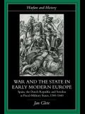 War and the State in Early Modern Europe: Spain, the Dutch Republic and Sweden as Fiscal-Military States