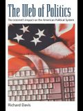The Web of Politics: The Internet's Impact on the American Political System