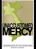 Unaccustomed Mercy: Soldier-Poets of the Vietnam War