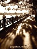 True Stories of Real Life Experiences: Rising Above It All