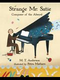 Strange Mr. Satie: Composer of the Absurd