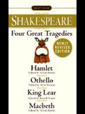 Four Great Tragedies: Hamlet; Othello; King Lear; Macbeth