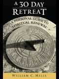 A 30 Day Retreat