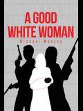 A Good White Woman