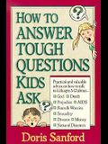 How to Answer Tough Questions Kids Ask