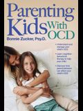 Parenting Kids with Ocd: A Guide to Understanding and Supporting Your Child with Ocd