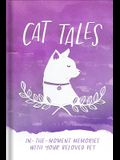 Cat Tales: In-The-Moment Memories with Your Beloved Pet