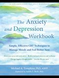 The Anxiety and Depression Workbook: Simple, Effective CBT Techniques to Manage Moods and Feel Better Now