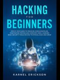 Hacking for Beginners: Step By Step Guide to Cracking Codes Discipline, Penetration Testing, and Computer Virus. Learning Basic Security Tool