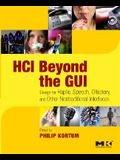 HCI Beyond the GUI: Design for Haptic, Speech, Olfactory, and Other Nontraditional Interfaces