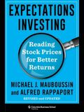 Expectations Investing: Reading Stock Prices for Better Returns, Revised and Updated