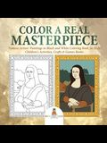 Color a Real Masterpiece: Famous Artists' Paintings in Black and White Coloring Book for Kids - Children's Activities, Crafts & Games Books