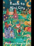 Rush to Mini City