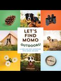 Let's Find Momo Outdoors!: A Hide-And-Seek Adventure with Momo and Boo