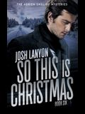 So This is Christmas: The Adrien English Mysteries 6