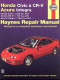 Honda Civic, Cr-V & Acura Integra 1994 Thru 2001 Haynes Repair Manual: Honda Civic - 1996 Thru 2000 - Honda Cr-V - 1997-2001 - Acura Integra 1994 Thru