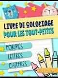 Livre de coloriage pour les tout-petits: Formes Lettres Chiffres: De 1 à 4 ans: Un livre d'activités amusant pour enfants de maternelle et crèche, fil