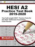 HESI A2 Practice Test Book 2019-2020: Two Full-Length HESI Practice Tests for the HESI Admission Assessment Exam Review