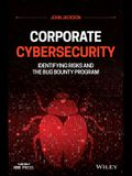 Corporate Cybersecurity: Identifying Risks and the Bug Bounty Program