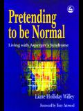 Pretending to Be Normal: Living With Asperger's Syndrome