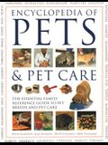 The Encyclopedia of Pets & Pet Care: The Essential Family Reference Guide to Pet Breeds and Pet Care