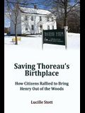 Saving Thoreau's Birthplace: How Citizens Rallied to Bring Henry Out of the Woods