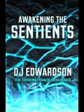 Awakening the Sentients