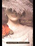 The Tea Rose: A Novel