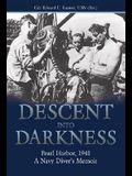 Descent Into Darkness: Pearl Harbor, 1941--A Navy Diver's Memoir