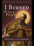 I Burned for Your Peace: Augustine's Confessions Unpacked