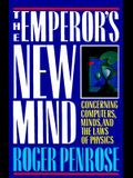 The Emperor's New Mind: Concerning Computers, Minds, and the Laws of Physics
